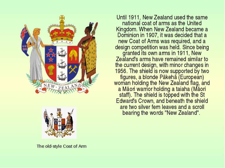 Until 1911, New Zealand used the same national coat of arms as the United Kin...