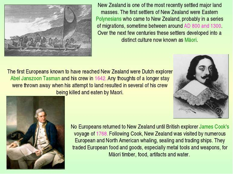 The first Europeans known to have reached New Zealand were Dutch explorer Abe...