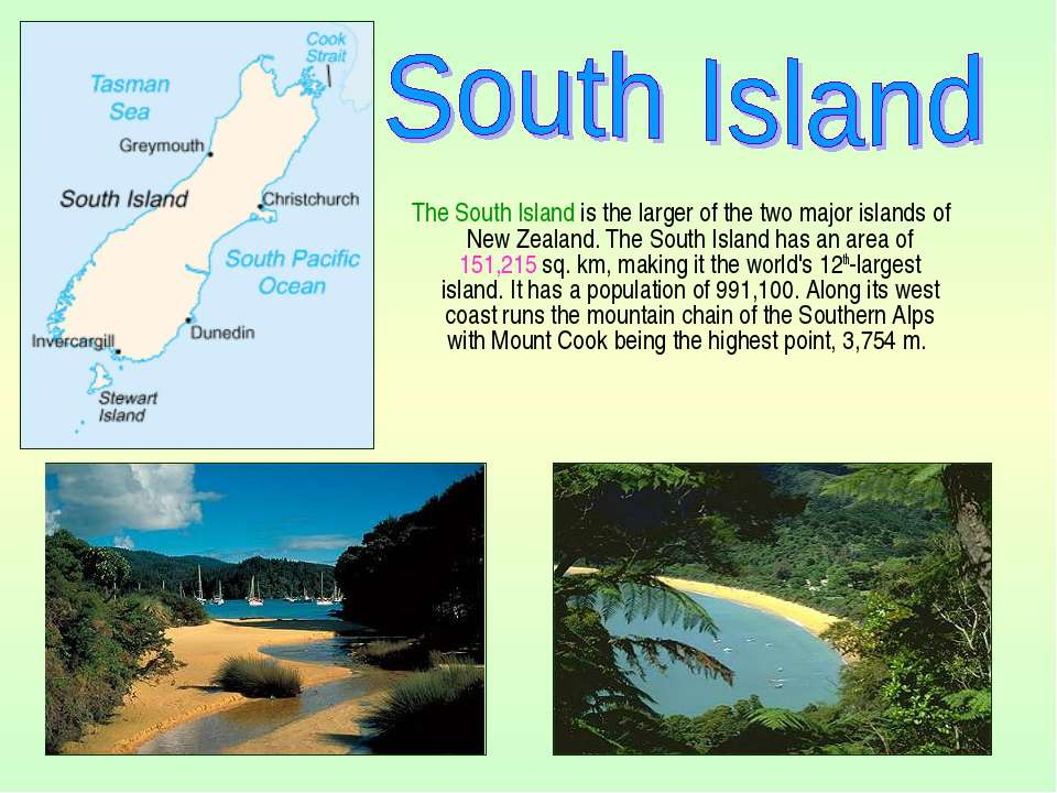 The South Island is the larger of the two major islands of New Zealand. The S...