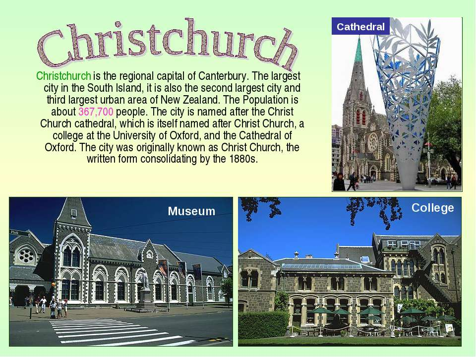 Christchurch is the regional capital of Canterbury. The largest city in the S...