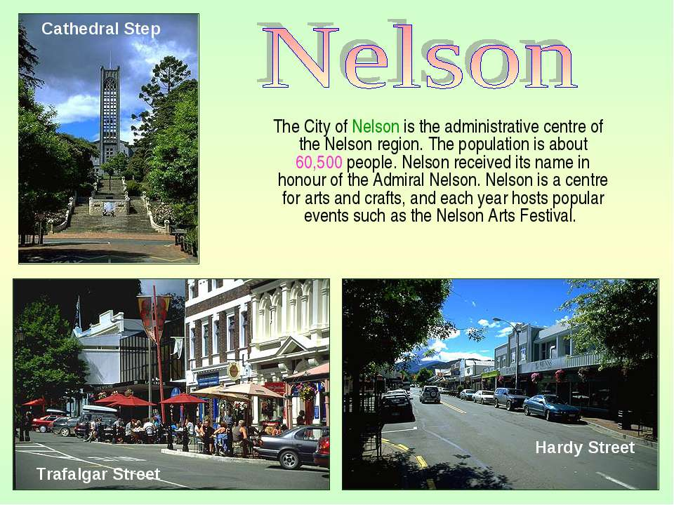 The City of Nelson is the administrative centre of the Nelson region. The pop...