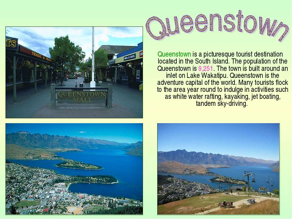 Queenstown is a picturesque tourist destination located in the South Island. ...