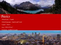 Basics Official name – Canada Official languages - English and French Capital...