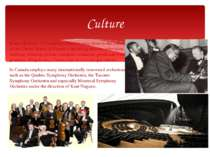 Many elements of Canadian culture is very close to the culture of the United ...