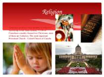 Canadians profess a large number of religions. According to the latest census...