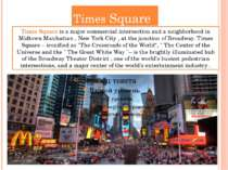 Times Square Times Square is a major commercial intersection and a neighborho...