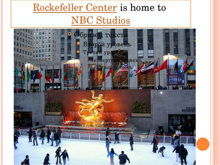 Rockefeller Center is home to NBC Studios