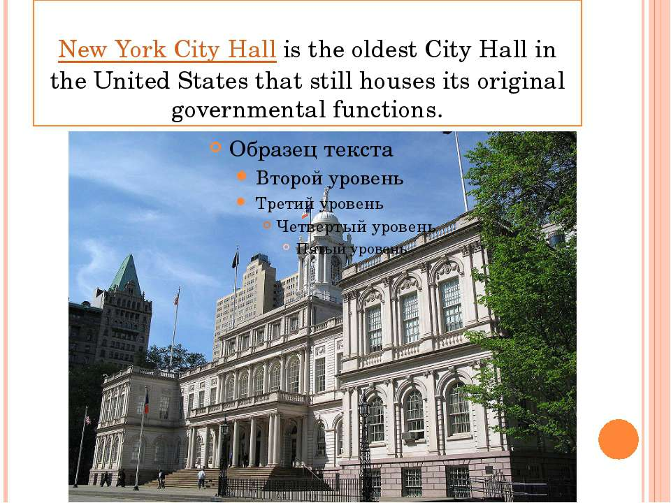 New York City Hall is the oldest City Hall in the United States that still ho...