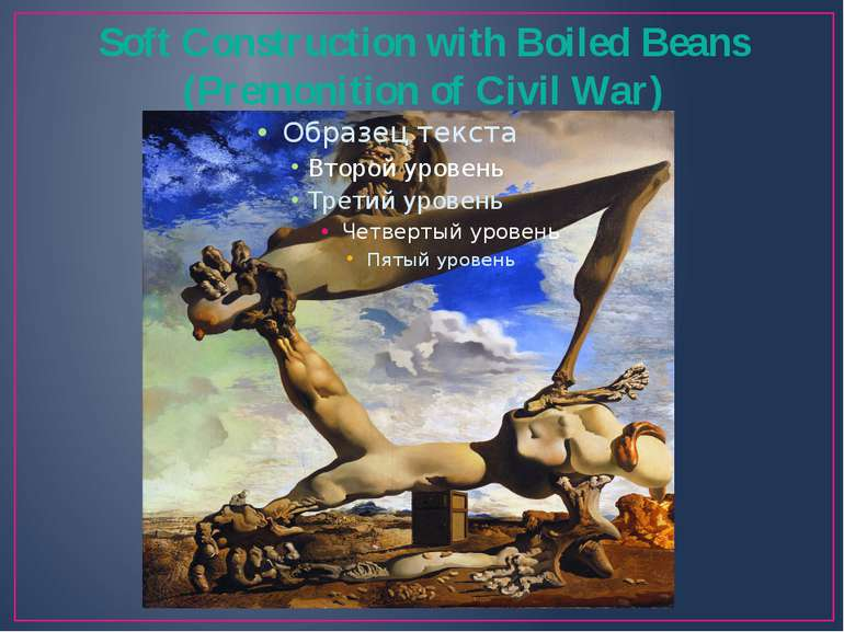 Soft Construction with Boiled Beans (Premonition of Civil War)