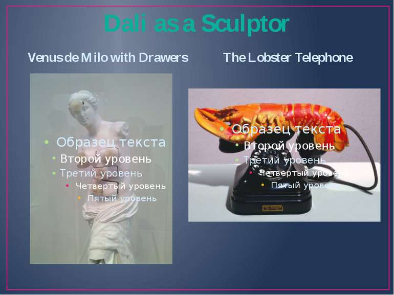 Dali as a Sculptor Venus de Milo with Drawers The Lobster Telephone