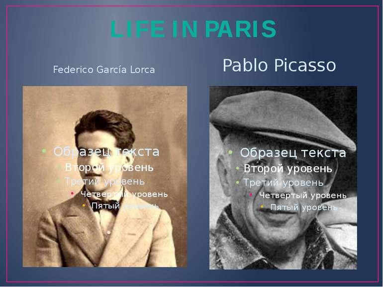 LIFE IN PARIS Federico García Lorca Pablo Picasso