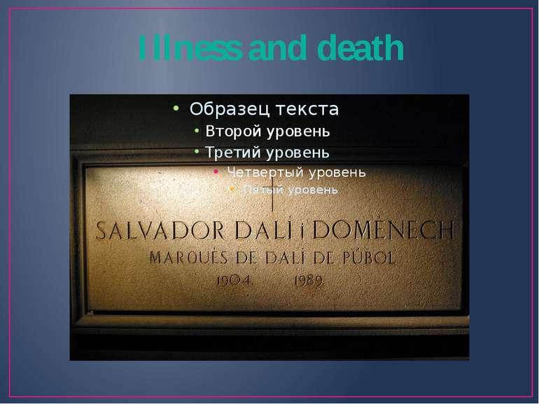 Illness and death