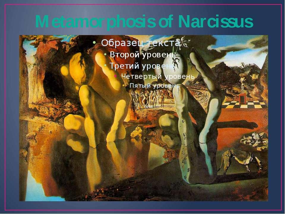 Metamorphosis of Narcissus