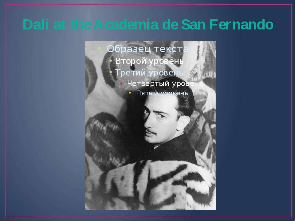 Dali at the Academia de San Fernando
