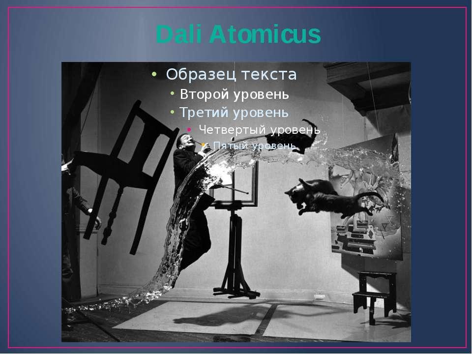 Dali Atomicus