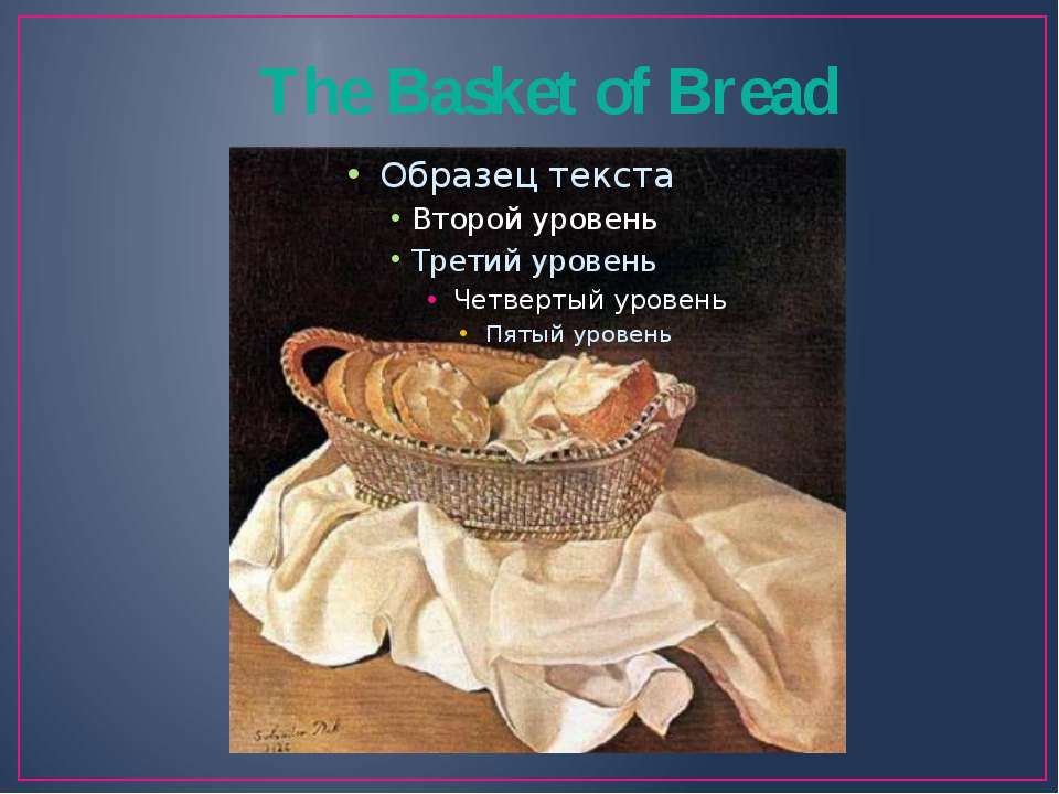 The Basket of Bread