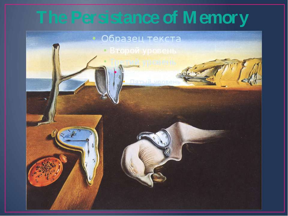 The Persistance of Memory