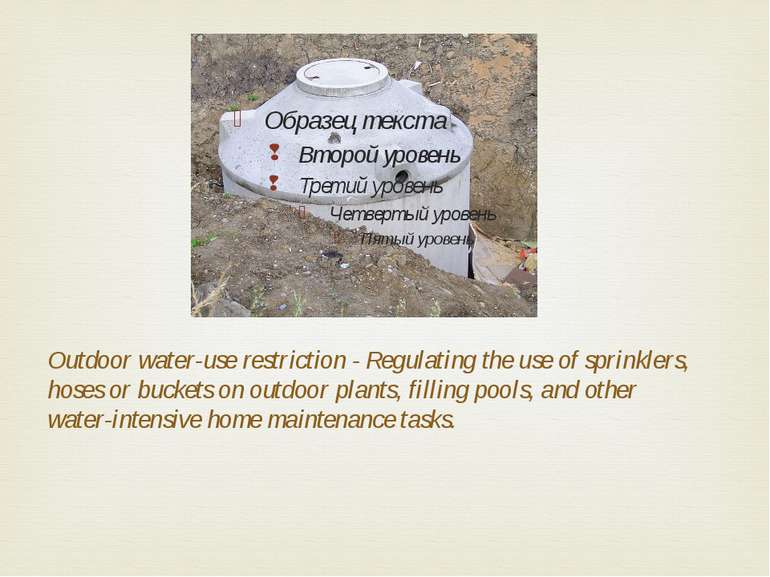 Outdoor water-use restriction - Regulating the use of sprinklers, hoses or bu...