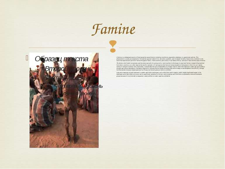 Famine A famine is a widespread scarcity of food,caused by several factors in...
