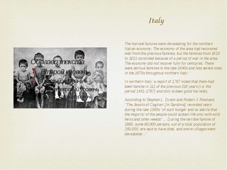 Italy The harvest failures were devastating for the northern Italian economy....