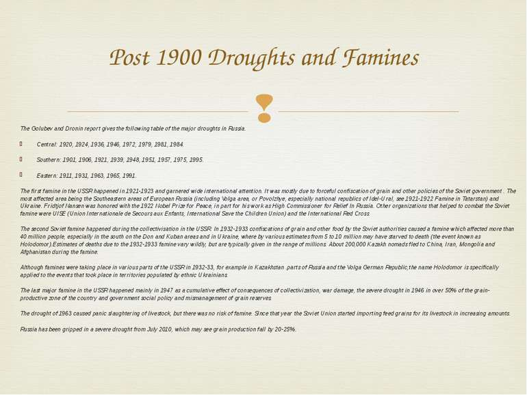 Post 1900 Droughts and Famines The Golubev and Dronin report gives the follow...