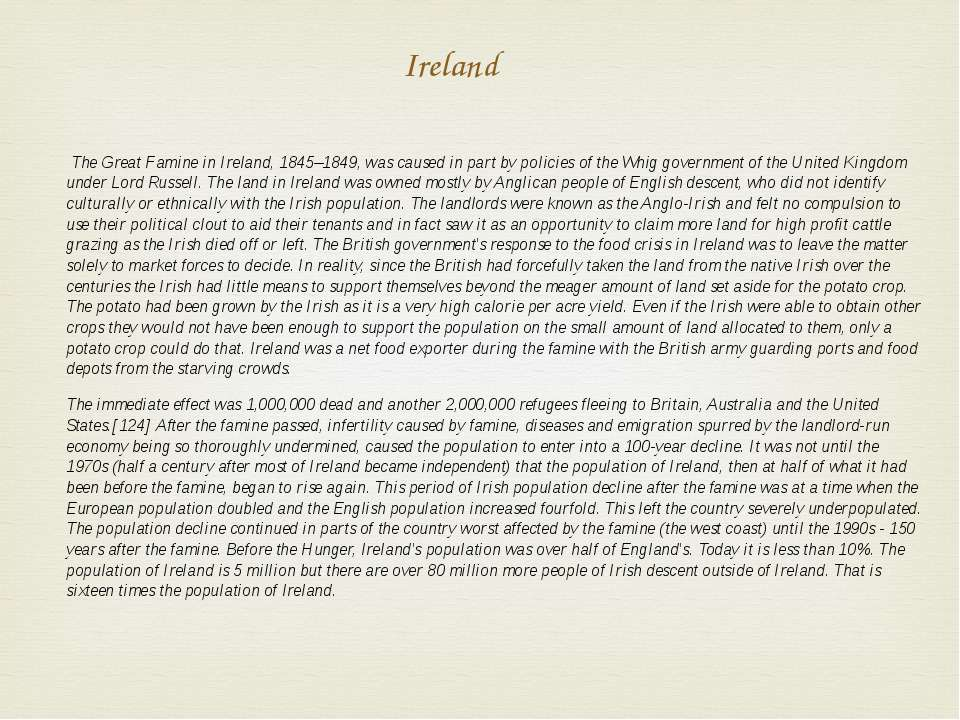 Ireland The Great Famine in Ireland, 1845–1849, was caused in part by policie...