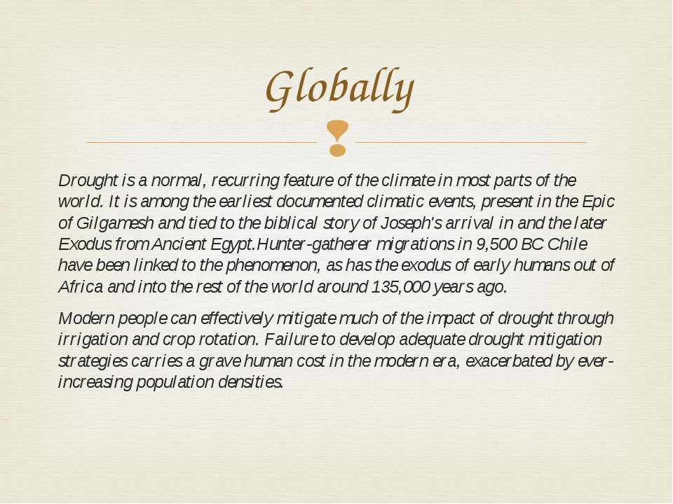 Drought is a normal, recurring feature of the climate in most parts of the wo...