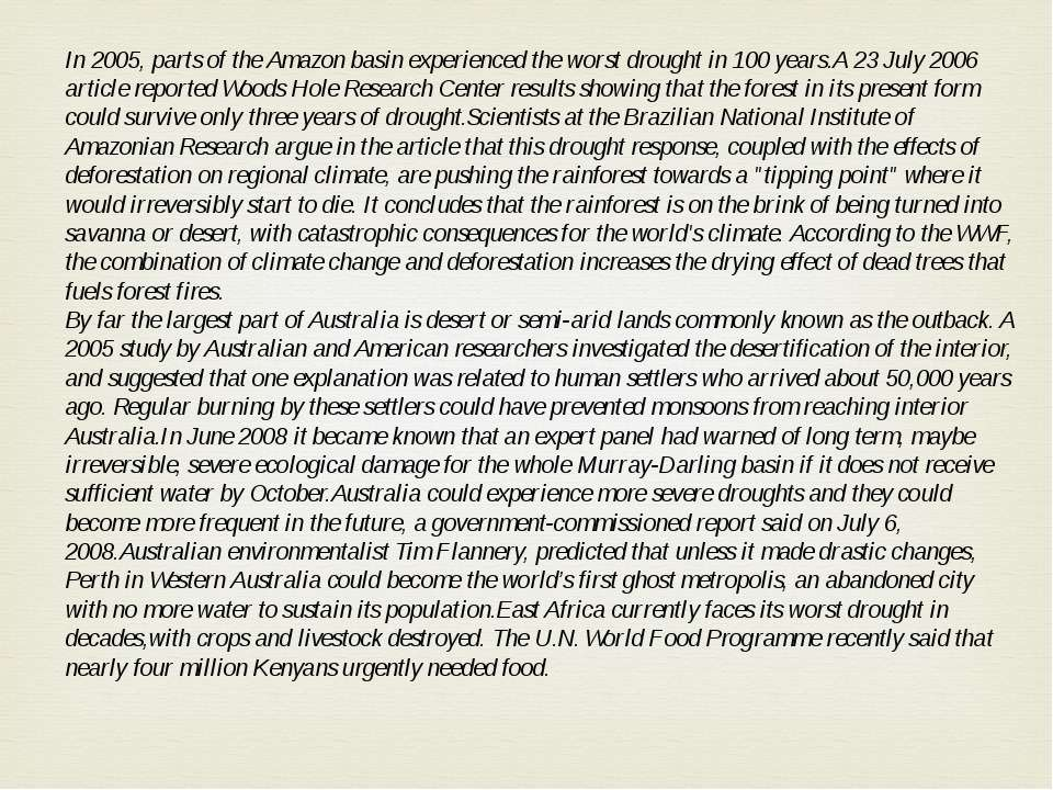 In 2005, parts of the Amazon basin experienced the worst drought in 100 years...