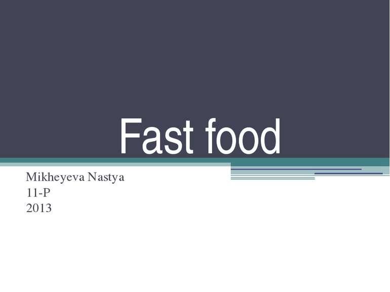 Fast food Mikheyeva Nastya 11-P 2013