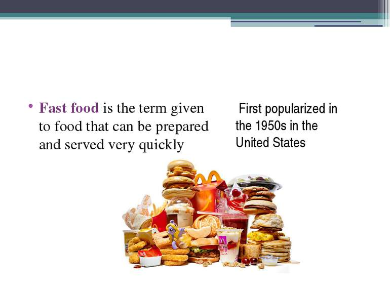 First popularized in the 1950s in the United States Fast food is the term giv...
