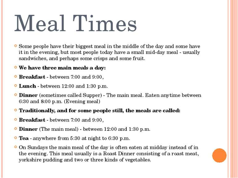 Meal Times Some people have their biggest meal in the middle of the day and s...