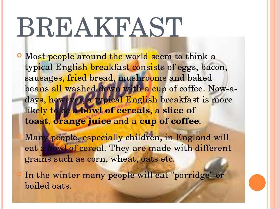 BREAKFAST Most people around the world seem to think a typical English breakf...