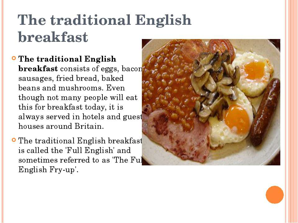 The traditional English breakfast The traditional English breakfast consists ...