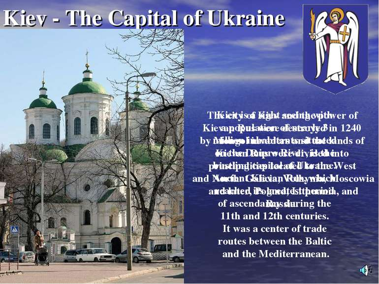 Kiev - The Capital of Ukraine Kiev is a sight seeing with a population of nea...