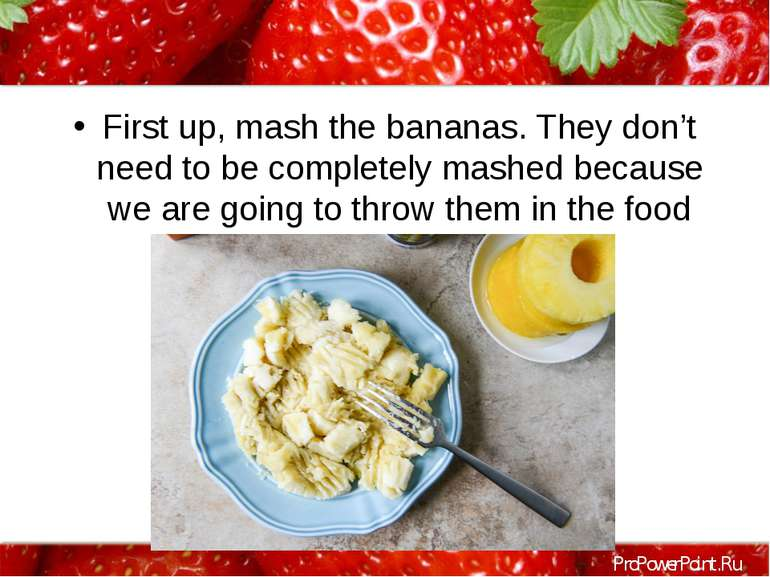 First up, mash the bananas. They don't need to be completely mashed because w...