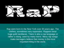 Rap were born in the New York over 30 years ago. The clothes, sometimes very ...