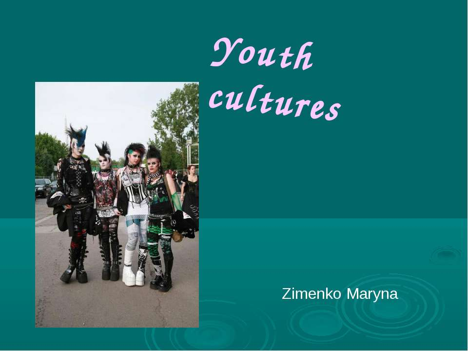 Youth cultures Zimenko Maryna