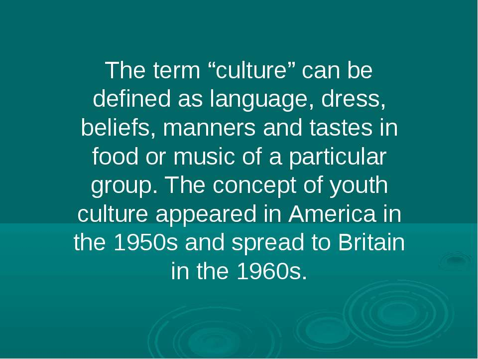 "The term ""culture"" can be defined as language, dress, beliefs, manners and ta..."