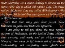 In the year 835 A. D. the Roman Catholic Church made November 1st a church ho...