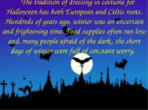 The tradition of dressing in costume for Halloween has both European and Celt...