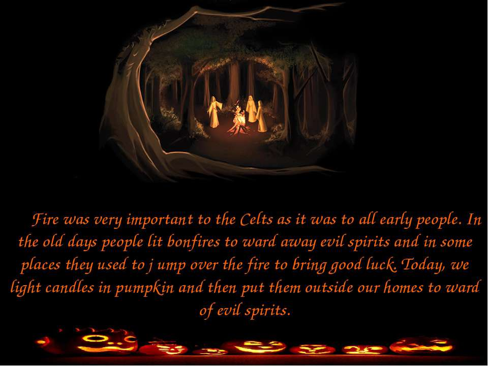 Fire was very important to the Celts as it was to all early people. In the ol...