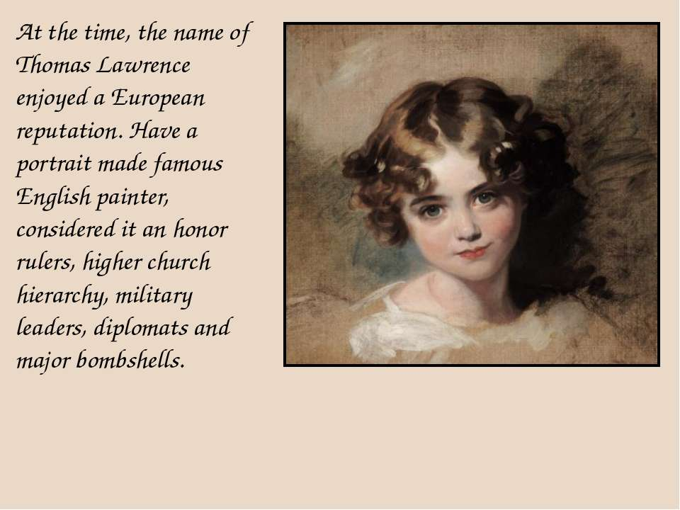 At the time, the name of Thomas Lawrence enjoyed a European reputation. Have ...