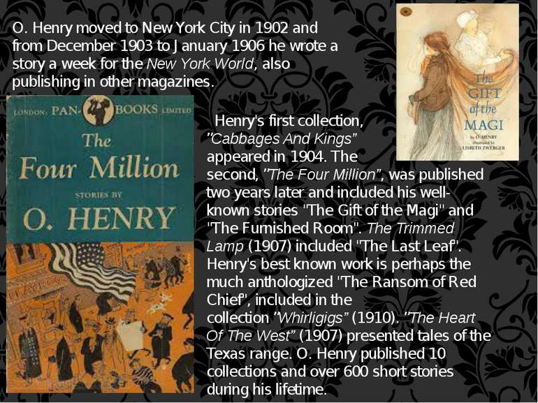 O. Henry moved to New York City in 1902 and from December 1903 to January 190...