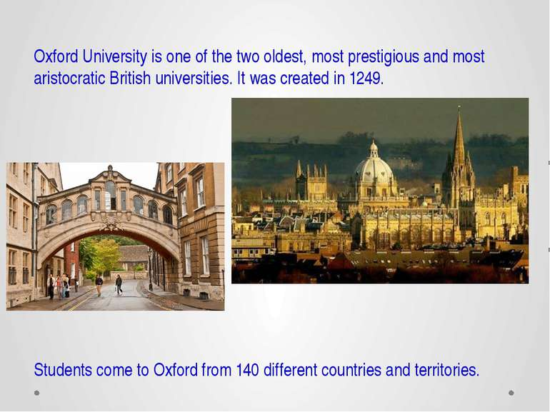 Oxford University is one of the two oldest, most prestigious and most aristoc...