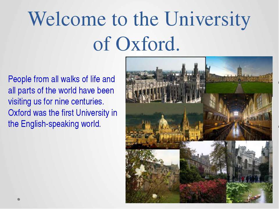 Welcome to the University of Oxford. People from all walks of life and all pa...
