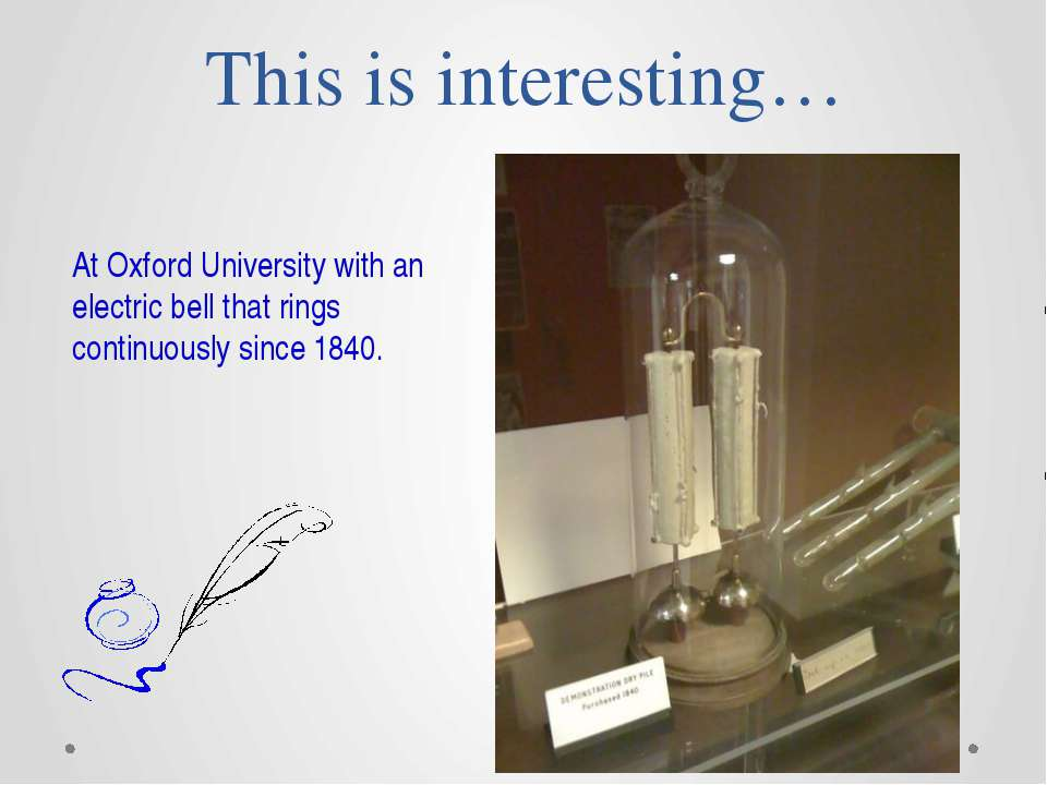 This is interesting… At Oxford University with an electric bell that rings co...