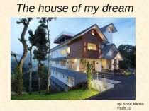 """The house of my dream"""