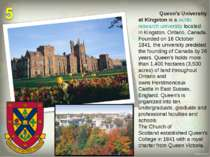 Queen's University at Kingston is a public research university located in Kin...