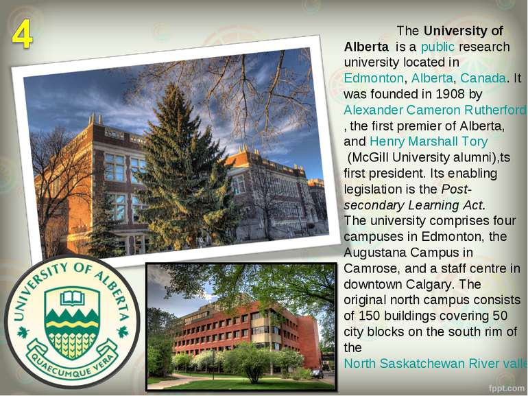 The University of Alberta  is a public research university located in Edmonto...