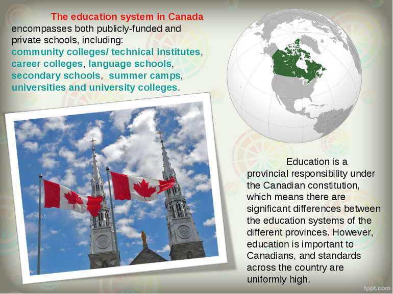 The education system in Canada encompasses both publicly-funded and private s...
